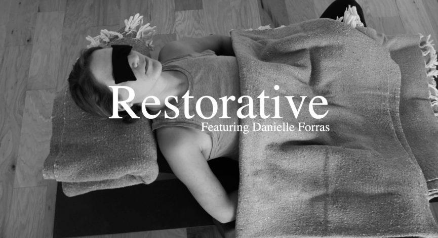 Restorative, featuring Danielle Forras